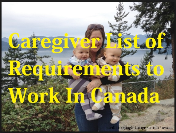 Caregiver List of Requirements to Work in Canada
