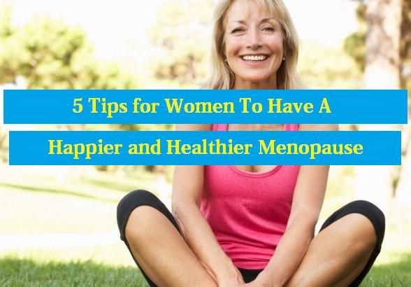 Have A Happier and Healthier Menopause