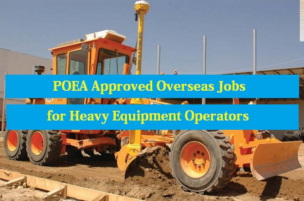 POEA Approved Overseas Jobs for Heavy Equipment Operators