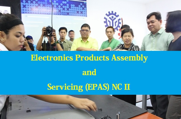 Electronics Products Assembly and Servicing (EPAS) NC II