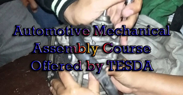 Automotive Mechanical Assembly Course Offered by TESDA