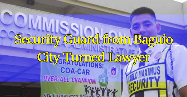 Roy-Lawagan-A-Security-Guard-from-Baguio-City-Turned-Lawyer
