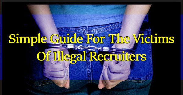 Simple Guide For The Victims Of Illegal Recruiters