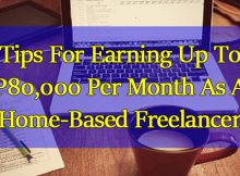Tips For Earning Up To P80,000 Per Month As A Home-Based Freelancer
