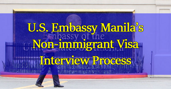U.S. Embassy Manila's Nonimmigrant Visa Interview Process