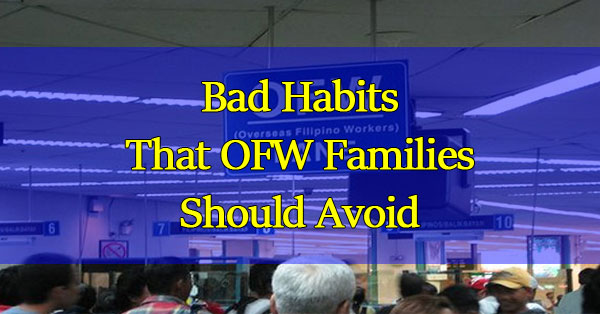 Bad-Habits-That-OFW-Families-Should-Avoid