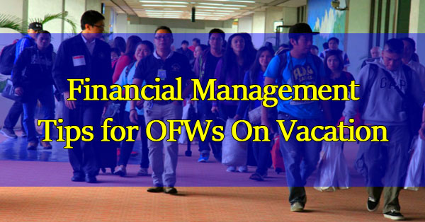 Financial-Management-Tips-for-OFWs-On-Vacation