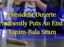 President-Duterte-Permanently-Puts-An-End-To-Tanim-Bala-Scam