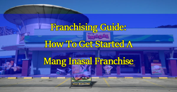 Franchising-Guide-How-To-Get-Started-A-Mang-Inasal-Franchise