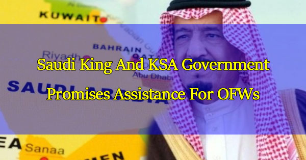 Saudi-King-And-KSA-Government-Promises-Assistance,-New-Jobs-for-Stranded-OFWs