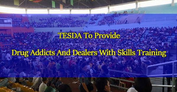 TESDA-To-Provide-Drug-Addicts-And-Dealers-With-Skills-Training