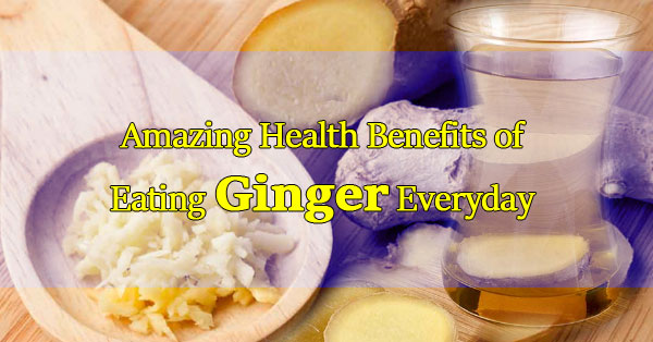 Amazing-Health-Benefits-of-Eating-Ginger-Everyday
