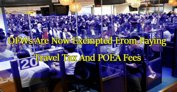 ofws-are-now-exempted-from-paying-travel-tax-and-poea-fees