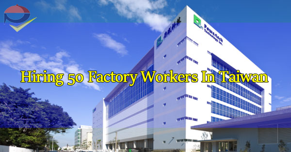 POEA-Approved-Jobs---Hiring-50-Factory-Workers-In-Taiwan-Powertech-Technology-Inc.
