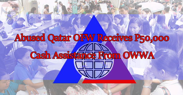 abused-qatar-ofw-receives-p50000-cash-assistance-from-owwa