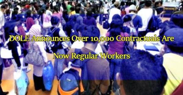 dole-announces-over-10000-contractuals-are-now-regular-workers