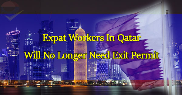 expat-workers-in-qatar-will-no-longer-need-exit-permit