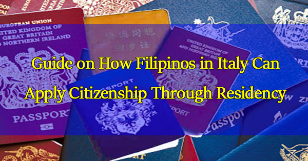 guide-on-how-filipinos-in-italy-can-apply-citizenship-through-residency