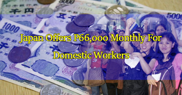 japan-offers-p66000-monthly-for-domestic-workers-a-good-deal-or-not