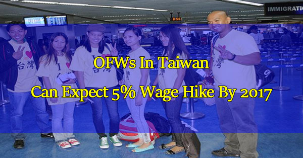 ofws-in-taiwan-can-expect-5-percent-wage-hike-by-2017