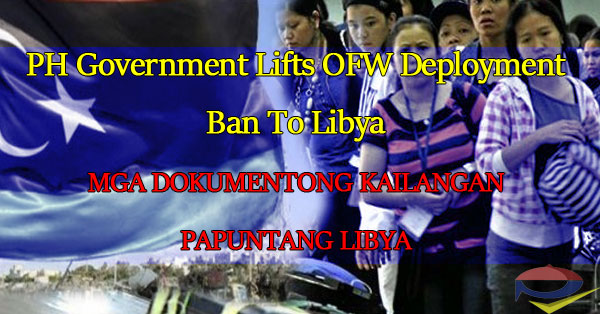 ph-government-lifts-ofw-deployment-ban-to-libya