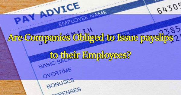 Are-companies-obliged-to-issue-payslips-to-their-employees