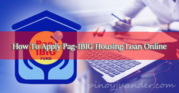 How-To-Apply-For-a-Pag-IBIG-Housing-Loan-via-Online