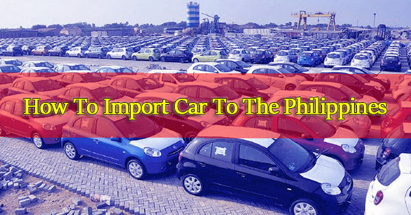 How-To-Import-A-Car-To-The-Philippines