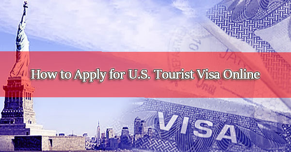 How-to-Apply-for-U.S.-Tourist-Visa-Online