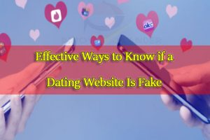 4-Effective-Ways-to-Know-If-A-Dating-Website-Is-Fake