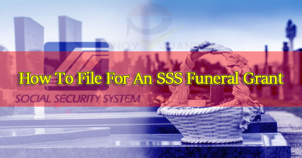 How-To-File-For-An-SSS-Funeral-Grant