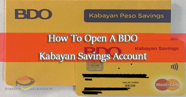 Home Improvement Loans >> How To Open A BDO Kabayan Savings Account - PH Juander