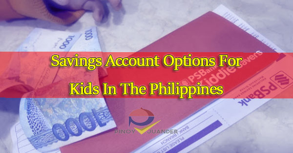 Savings-Account-Options-For-Kids-In-The-Philippines
