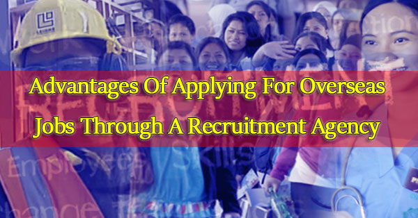 3-Advantages-Of-Applying-For-Overseas-Jobs-Through-A-Recruitment-Agency