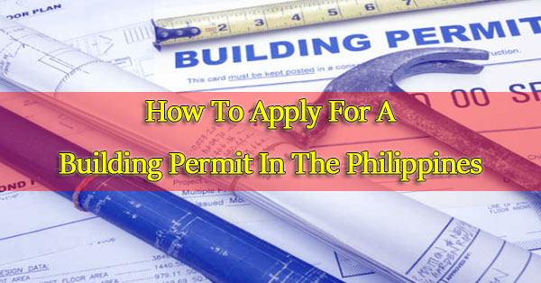 How To Apply For A Building Permit In The Philippines PH