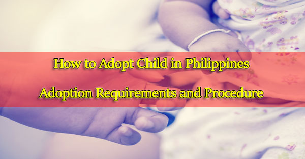 How-to-Adopt-a-Child-in-Philippines---Adoption-Requirements
