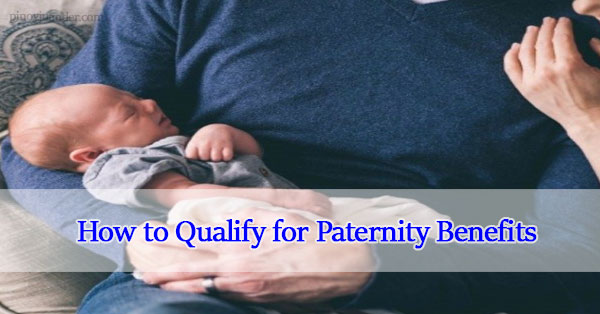 How-to-Qualify-for-Paternity-Benefits